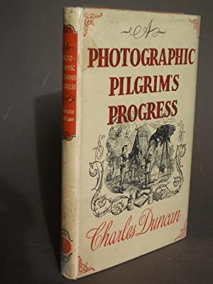 A Photographic Pilgrim's Progress: Being the Adventures of an Itinerant Photographer among Camera...