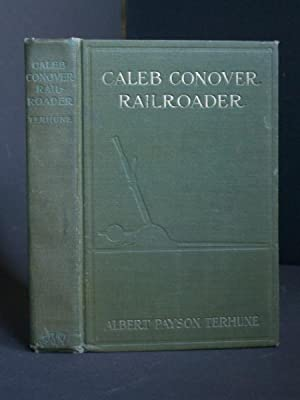 Caleb Conover, Railroader: Terhune, Albert Payson