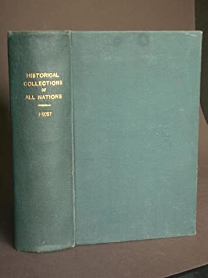 Historical Collections of All Nations: Comprising Notices of the Most Remarkable Events and Disti...