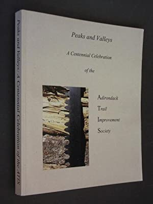 Peaks and Valleys: A Centennial Celebration of: Spongberg, Stephen A.