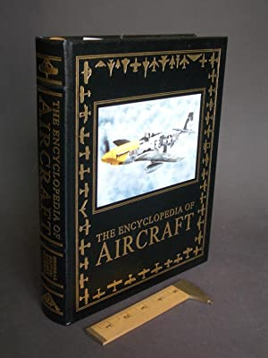 The Encyclopedia of Aircraft: Over 3,000 Military and Civil Aircraft from the Wright Flyer to the ...