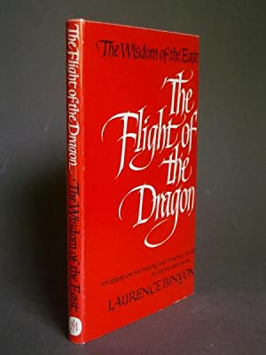 The Flight of the Dragon: An Essay on the Theory and Practice of Art in China and Japan, based on...