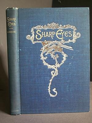 Sharp Eyes: A Rambler's Calendar of Fifty-two: Gibson, Wm. Hamilton