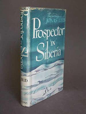 Prospector in Siberia: The Autobiography of Jonas Lied