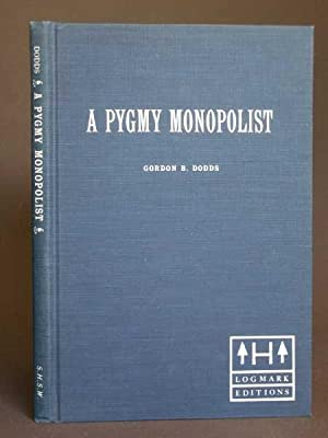 A Pygmy Monopolist: The Life and Doings of R. D. Hume