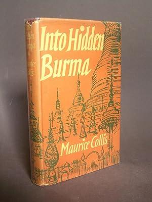 Into Hidden Burma: An Autobiography: Collis, Maurice