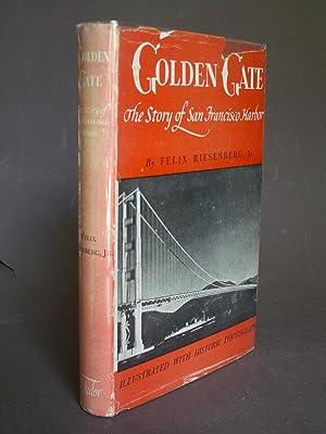 Golden Gate: The Story of San Francisco: Riesenberg, Felix Jr.