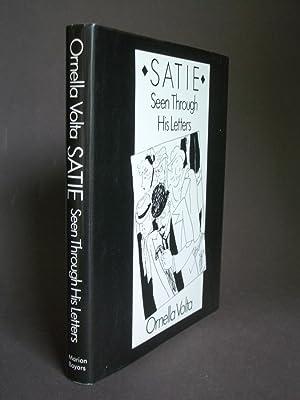 Satie Seen Through His Letters: Volta, Ornella; Erik
