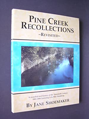 Pine Creek Recollections Revisited
