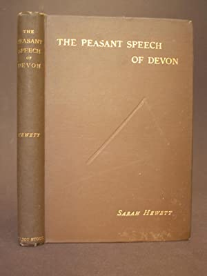 The Peasant Speech of Devon. And Other Matters Connected Therewith.
