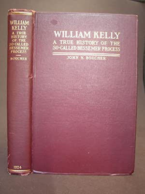 William Kelly: A True History of the So-Called Bessemer Process