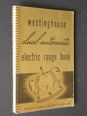 Westinghouse Dual-Automatic Electric Range Book: Instructions and Recipes for the Emperor, Regent...