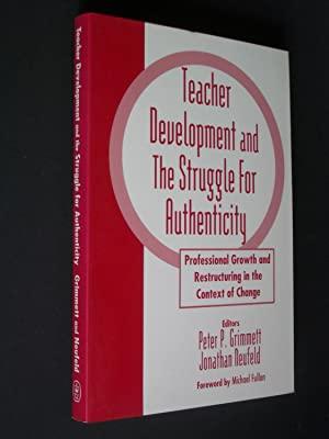 Teacher Development and the Struggle for Authenticity: Professional Growth and Restructuring in t...