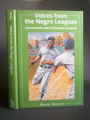 Voices from the Negro Leagues: Conversations with 52 Baseball Standouts