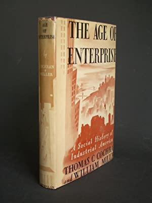 The Age of Enterprise: A Social History of Industrial America