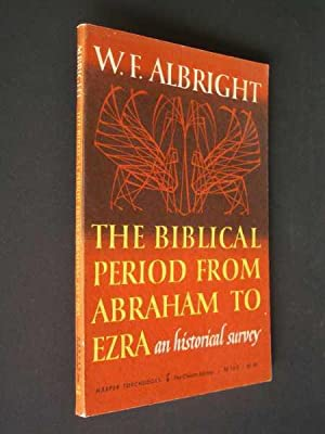 The Biblical Period From Abraham to Ezra