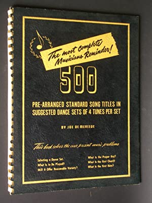 500 Pre-Arranged Standard Song Titles in Suggested Dance Sets of 4 Tunes per Set