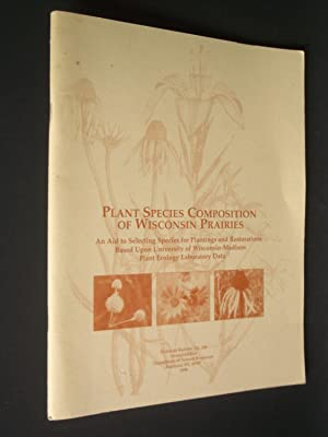 Plant Species Composition of Wisconsin Prairies: An Ait to Selecting Species for Plantings and Re...
