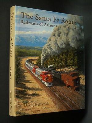 The Santa Fe Route: Railroads of Arizona,: Myrick, David A.