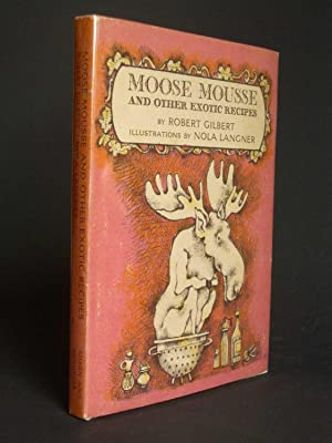 Moose Mousse and Other Exotic Recipes