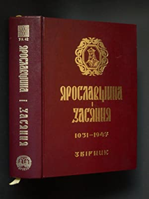 Jaroslav and Zasiannia 1031-1947: A Collection of Archeological, Historical, and Ethnographical E...