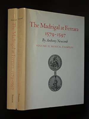 The Madrigal at Ferrara 1579-1597 Volume I. Text; Volume II. Musical Examples [two volumes, compl...