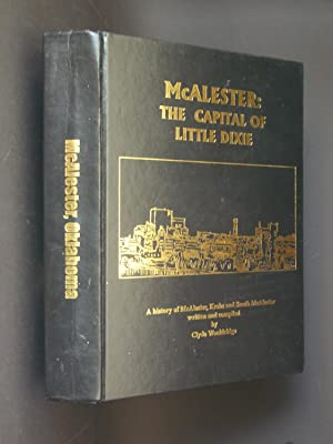 McAlester: The Capitol of Little Dixie: A History of McAlester, Krebs and South McAlester