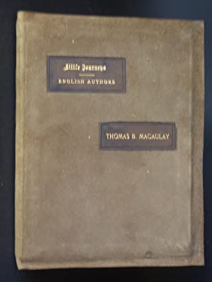 Little Journeys to the Homes of English Authors: Thomas B. Macaulay