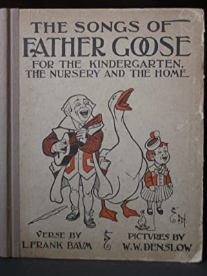 The Songs of Father Goose For the Kindergarten, The Nursey And The Home.