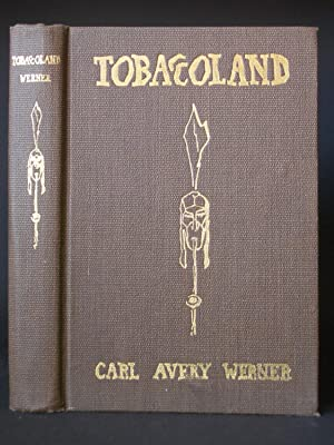 Tobaccoland: A book about tobacco; its history, legends, literature, cultivation, social and hygi...