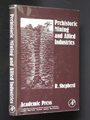 Prehistoric Mining and Allied Industries