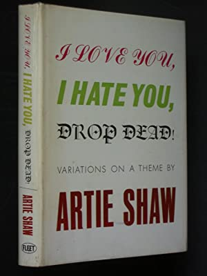 I Love You, I Hate You, Drop Dead! Variations on a Theme