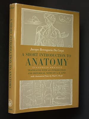 A Short Introduction to Anatomy (Isagogae breves): Berengario da Carpi,