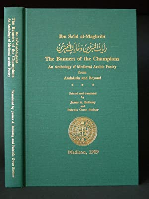 The Banners of the Champions: An Anthology of Medieval Arabic Poetry from Andalusia and Beyond