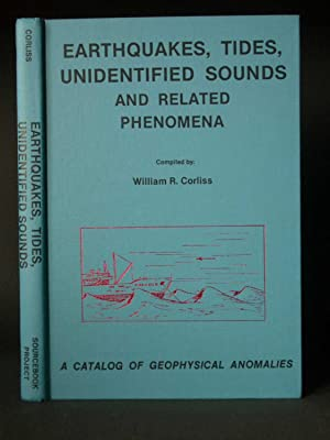 Earthquakes, Tides, Unidentified Sounds and Related Phenomena: A Catalog of Geophysical Anomalies
