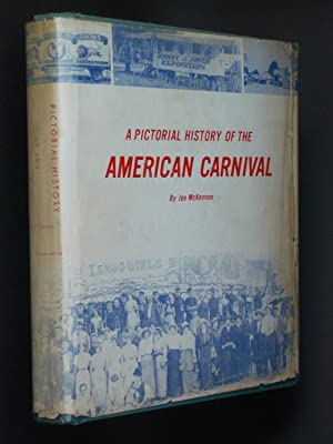 A Pictorial History of the American Carnival [two volumes bound in one]