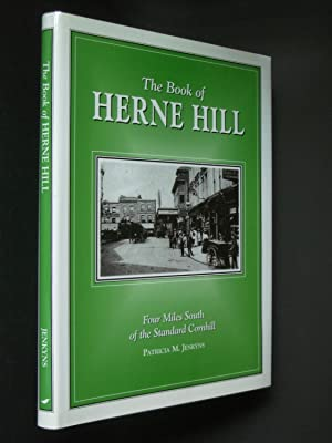 The Book of Herne Hill: Four Miles South of the Standard Cornhill