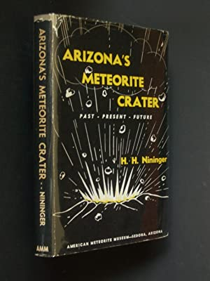 Arizona's Meteorite Crater: Past -- Present -- Future