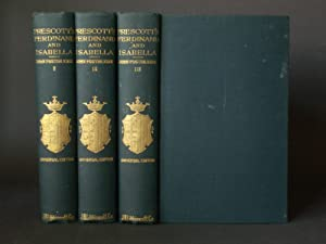 History of the Reign of Ferdinand and Isabella the Catholic [complete in three volumes]