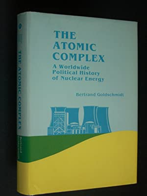 Atomic Complex: A Worldwide Political History of Nuclear Energy