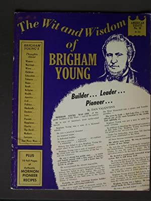 The Wit and Wisdom of Brigham Young