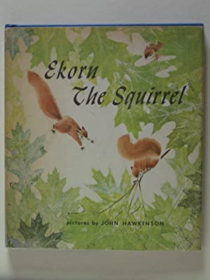 Ekorn the Squirrel: Orbach, Ruth [Haakon Lie]