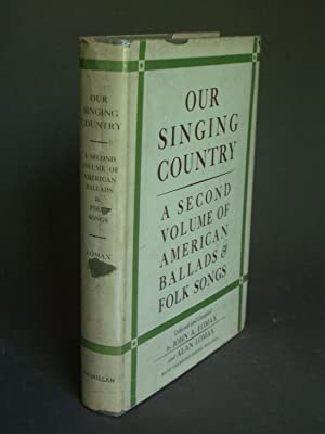 Our Singing Country: A Second Volume of American Ballads and Folk Songs
