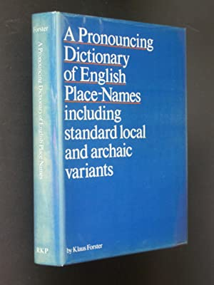 A Pronouncing Dictionary of English Place-Names including standard local and archaic variants
