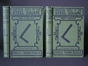 The Steel Square: A Practical Treatise On the Application of the Steel Square, Containing an Exha...