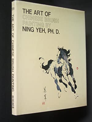 The Art of Chinese Brush Painting Ning Yeh's First Album: An Introduction to Fundamental Philosop...