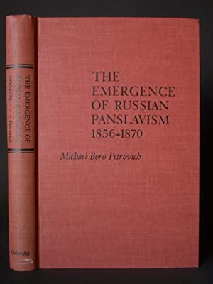 The Emergence of Russian Panslavism 1856-1870