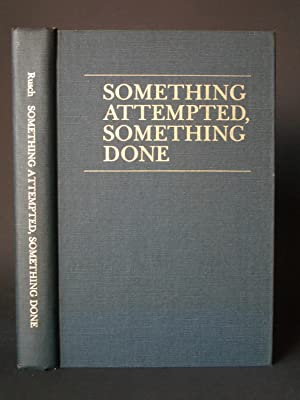 Something Attempted, Something Done: A Personal History of Cancer Research at the University of W...