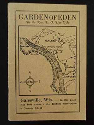 Found at Last: The Veritable Garden of Eden, or a Place that Answers the Bible Description of tha...