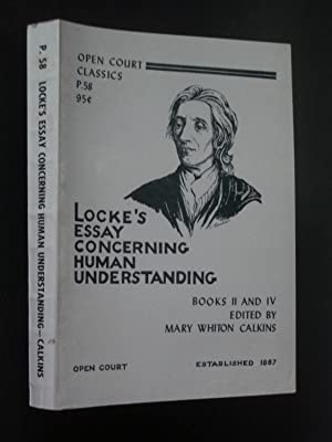 Locke's Essay Concerning Human Understanding Books II and IV